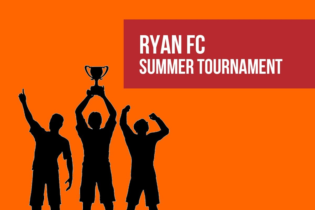 Ryan FC Summer Tournament 2019 - SOLD OUT